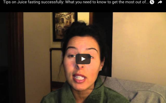 Tips on juice fasting successfully: What you need to know to get the most out of your fast!