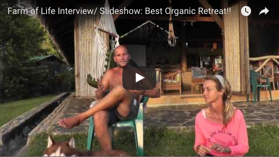 My Farm of Life Organic Retreat: Interviews and Slideshow